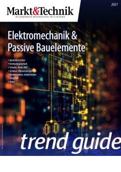 Markt&Technik Trend-Guide Elektromechanik & Passive Bauelemente 2021 Digital
